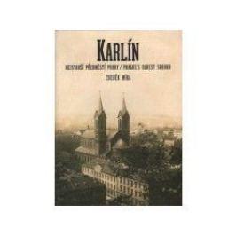 Zdeněk Míka - KARLÍN PŘEDMĚSTÍ PRAHY