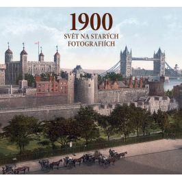 1900 SVĚT NA STARÝCH FOTOGRAFIÍCH