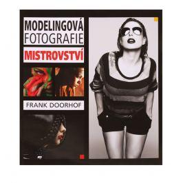 MODELINGOVÁ FOTOGRAFIE - MISTROVSTVÍ